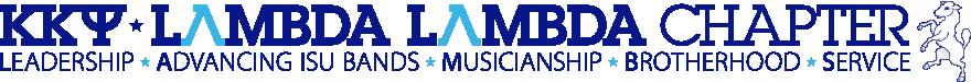 Kappa Kappa Psi, Lambda Lambda Chapter: Leadership, Advancing ISU Bands, Musicianship, Brotherhood, Service.